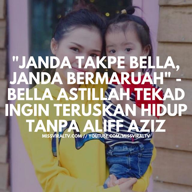 'Janda Takpe Bella, Janda Bermaruah' - Bella Astillah Tekad Ingin Teruskan Hidup Tanpa Aliff Aziz