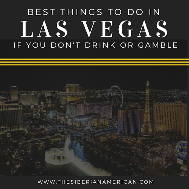 things to do in Las Vegas if you don't gamble or drink