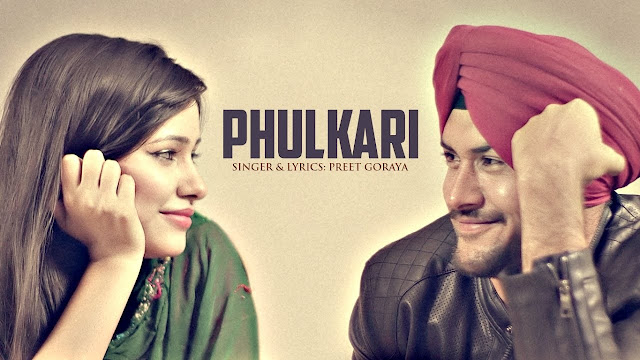 Preet Goraya Punjabi Song Lyrics - Phulkari