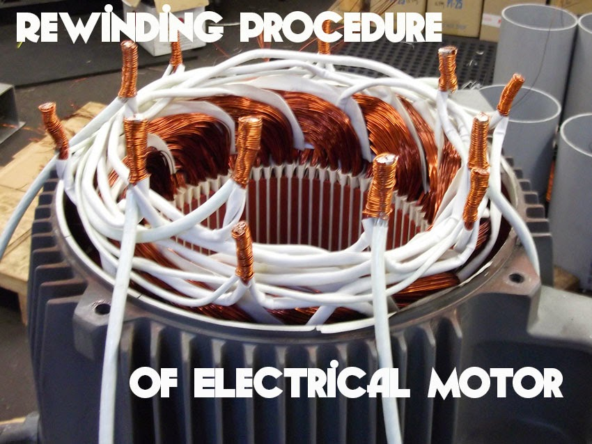 Comprehensive Guide To Electrical Motor Rewinding Process