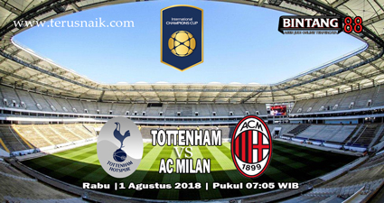 PREDIKSI TOTTENHAM HOTSPUR VS AC MILAN 1 AGUSTUS 2018