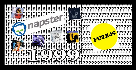 Napster, 1999, and FUZZ45 Bedroom Band or Prank and 15 Seconds of Fame