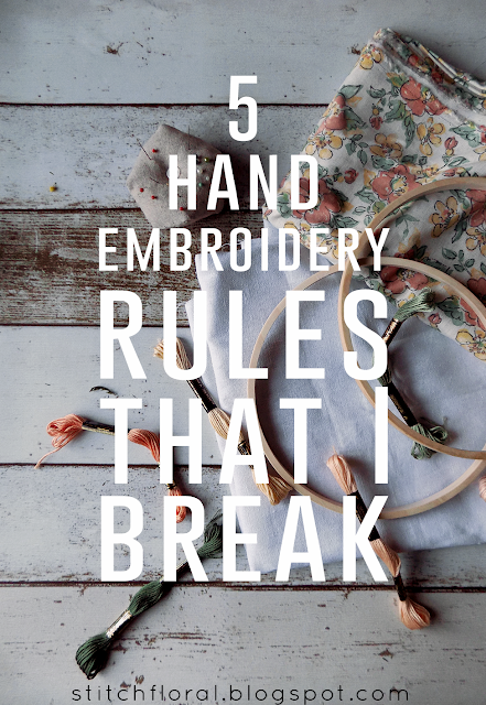 5 hand embroidery rules that I break
