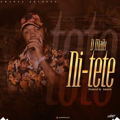 Download Audio | D Maik - Nitete
