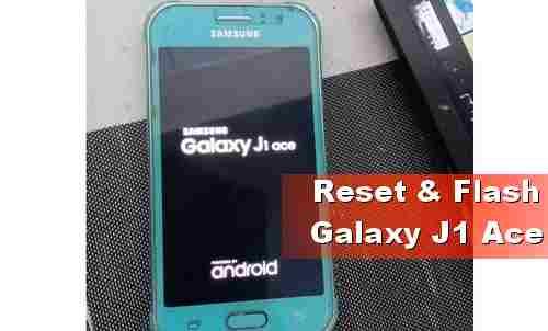 Cara Reset dan Flash Samsung J1 Ace Hanya Tampil Logo Saja