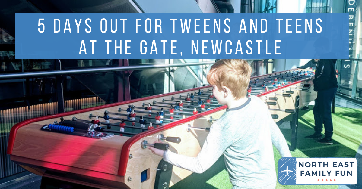 5 Days Out for Tweens and Teens at The Gate, Newcastle