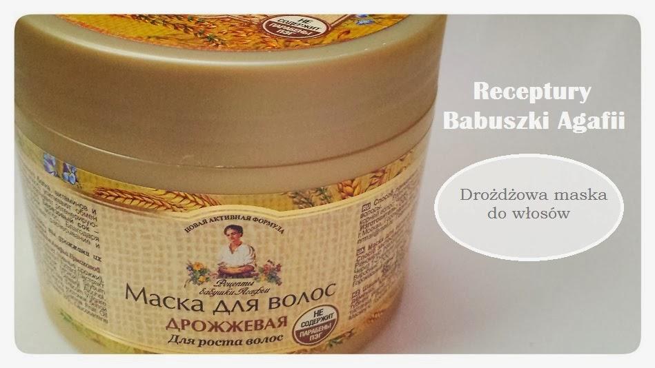 Receptury Babuszki Agafii - drożdżowa maska do włosów - na porost włosów