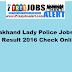 Uttarakhand Lady Police Jobs Exam Result 2016 Check Online