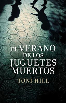 El verano de los juguetes muertos - Toni Hill (2011)