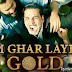 Ghar Layenge Gold (Title Track) (Gold) Lyrics