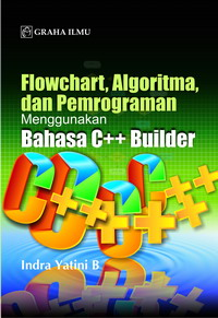Flowchart, Algoritma dan Pemrograman Menggunakan Bahasa C++ Builder