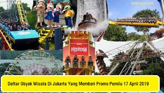 Daftar Obyek Wisata Di Jakarta Yang Memberi Promo Pemilu 17 April 2019