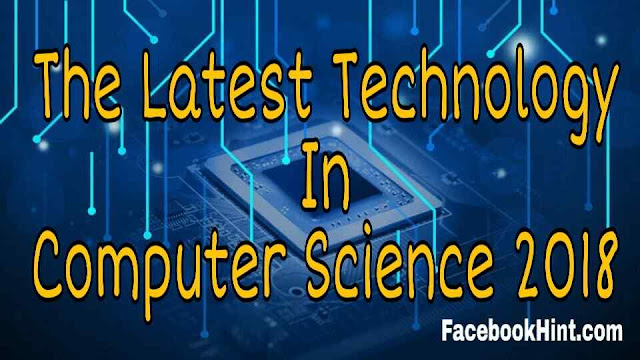 Latest Technology In Computer Science