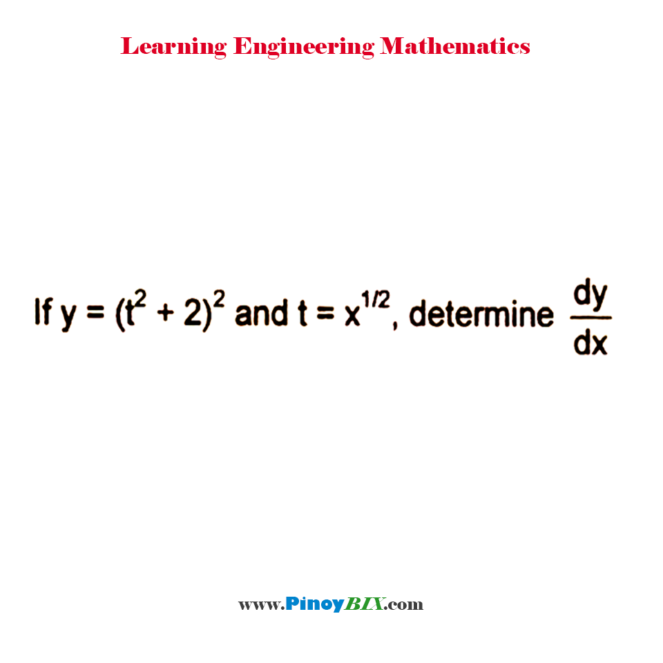 If y = (t^2 + 2)^2 and t = x^(1/2), determine dy/dx