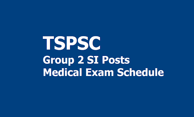 TSPSC Group 2 Prohibition & Excise Sub Inspector (SI) Posts Medical Examination Schedule 2019