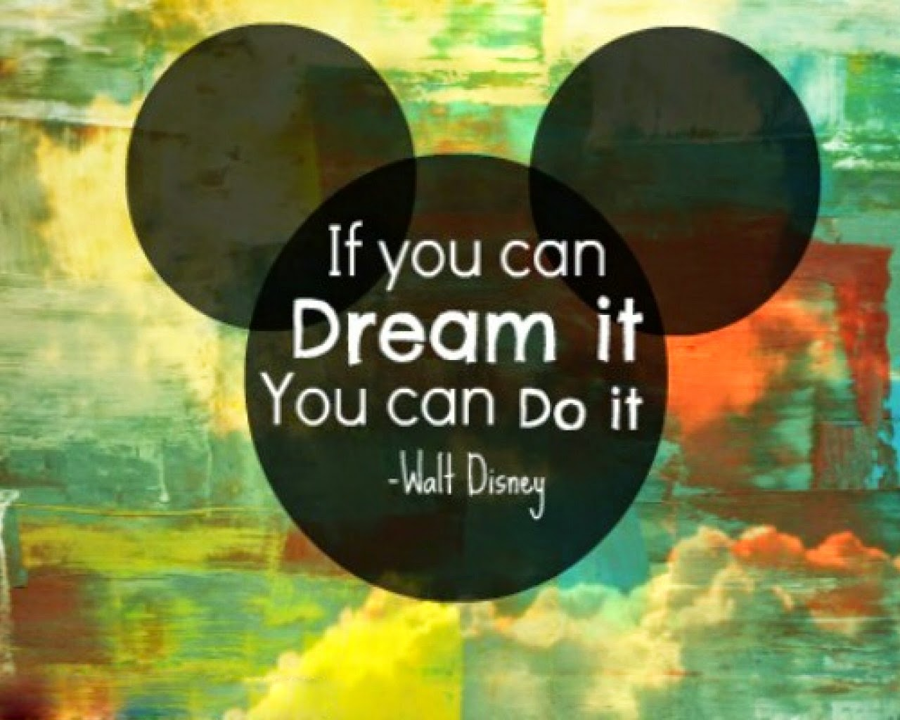 Download If You Can Dream It You Can Do It Wallpaper Gallery