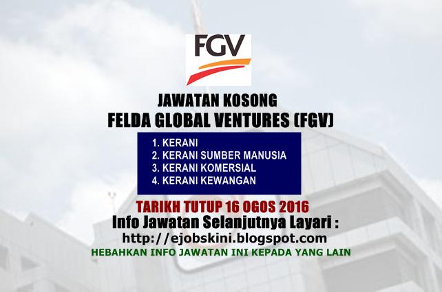 Jawatan Kosong Felda Global Ventures (FGV) Ogos 2016