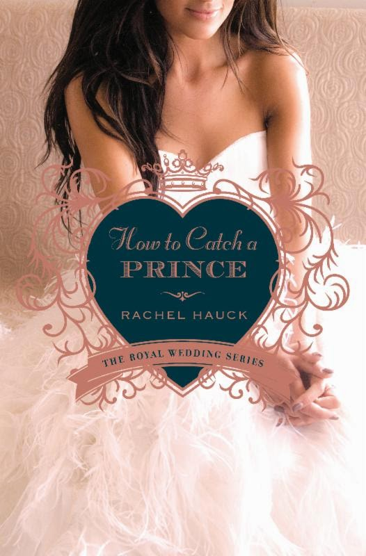 'HOW TO CATCH A PRINCE,' BY RACHEL HAUCK. Review of the 2014 romance, book three in the Royal Weddings series. All text © Rissi JC