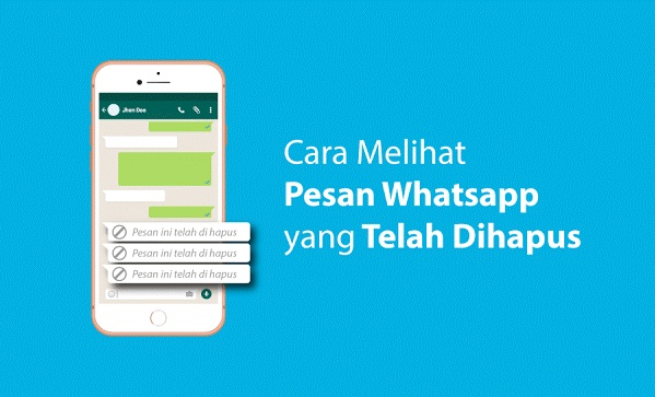 Cara Tahu Pesan Whatsapp yang Telah Dihapus Pengirim