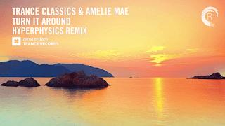Lirik Lagu Turn It Around - Trance Classics & Amélie Mae