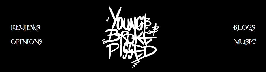 Young And Broke And Pissed