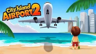 City Island: Airport 2 Apk v1.4.7 (Mod Money)