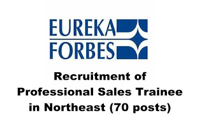 Eureka Forbes Ltd Recruitment for Professional Sales Trainee in Northeast (70 posts) Last Date:15.04.2019