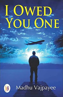 I Owed You One by Madhu Vajpayee