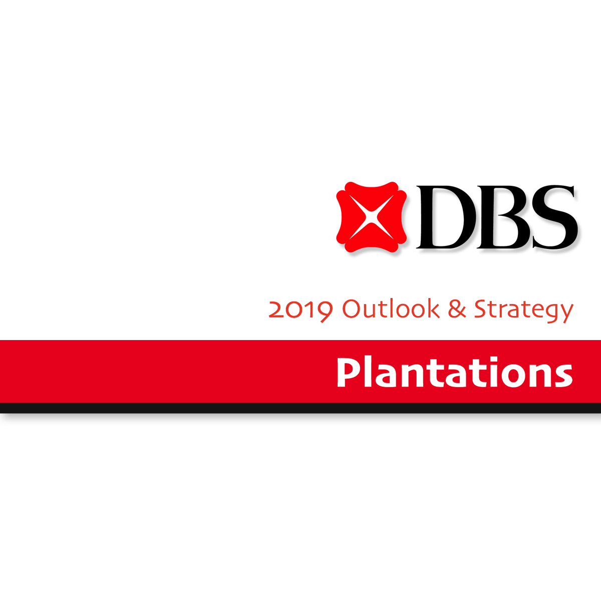 2019 Outlook & Strategy ~ Plantations - DBS Research | SGinvestors.io