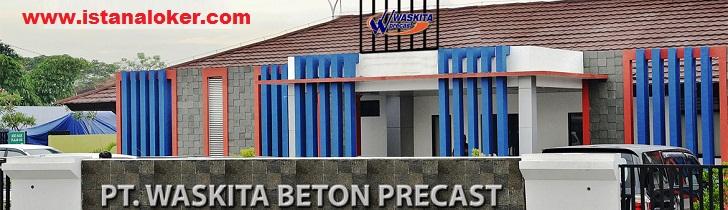 Lowongan Kerja PT Waskita Beton Precast Tbk April 2017