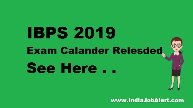 IBPS Exam Calendar 2019: PO, Clerk, SO Grade  I, II,III, Officer exam dates released