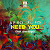 Afro Pupo Feat. Ana Jorge - Need You [EP] [DOWNLOAD]