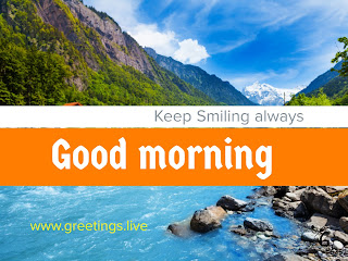 Good morning text image with Fresh river water flowing between green mountains in blue sky