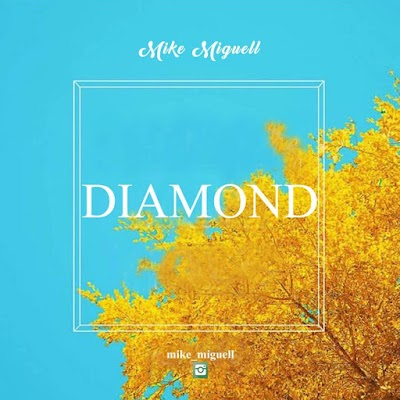 DOWNLOAD: DIAMOND BY MIKE MIGUELL