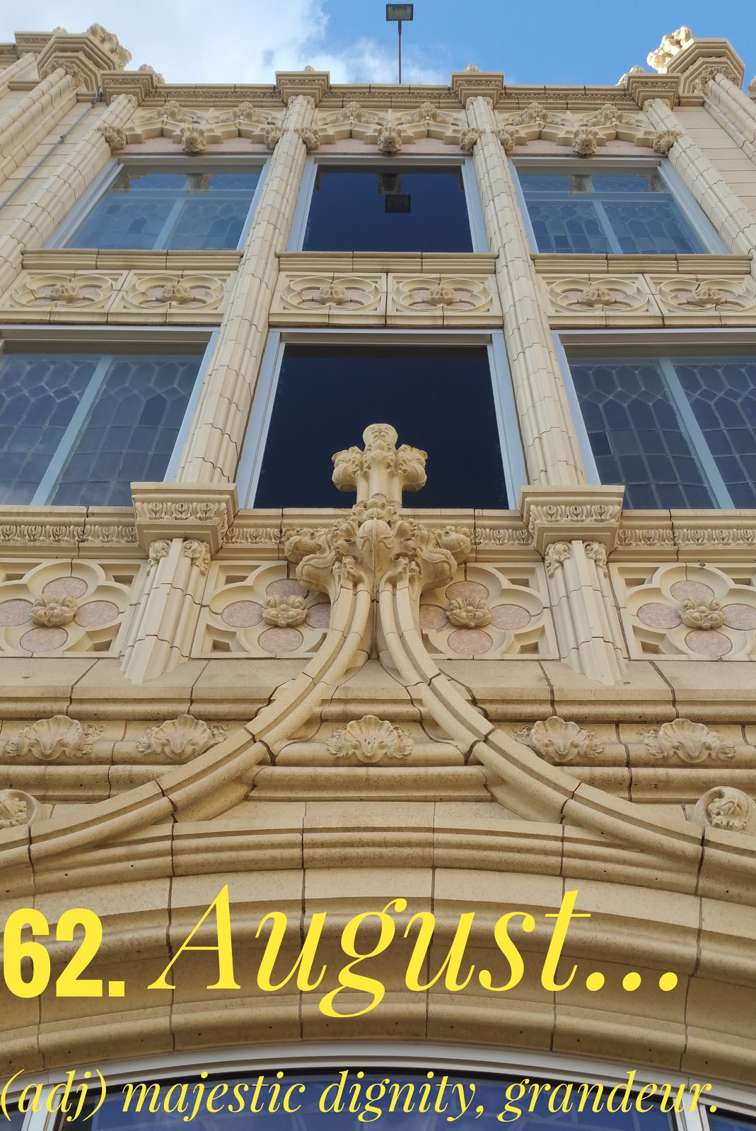 A beautifully adorned facade demonstrates the meaning of 'august.'