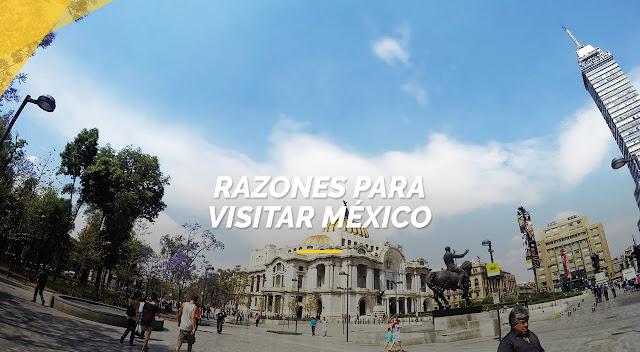 razones para visiatar mexico