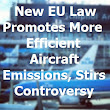 New EU Law Promotes More Efficient Aircraft Emissions, Stirs Controversy | Grady Winston (this is my website)