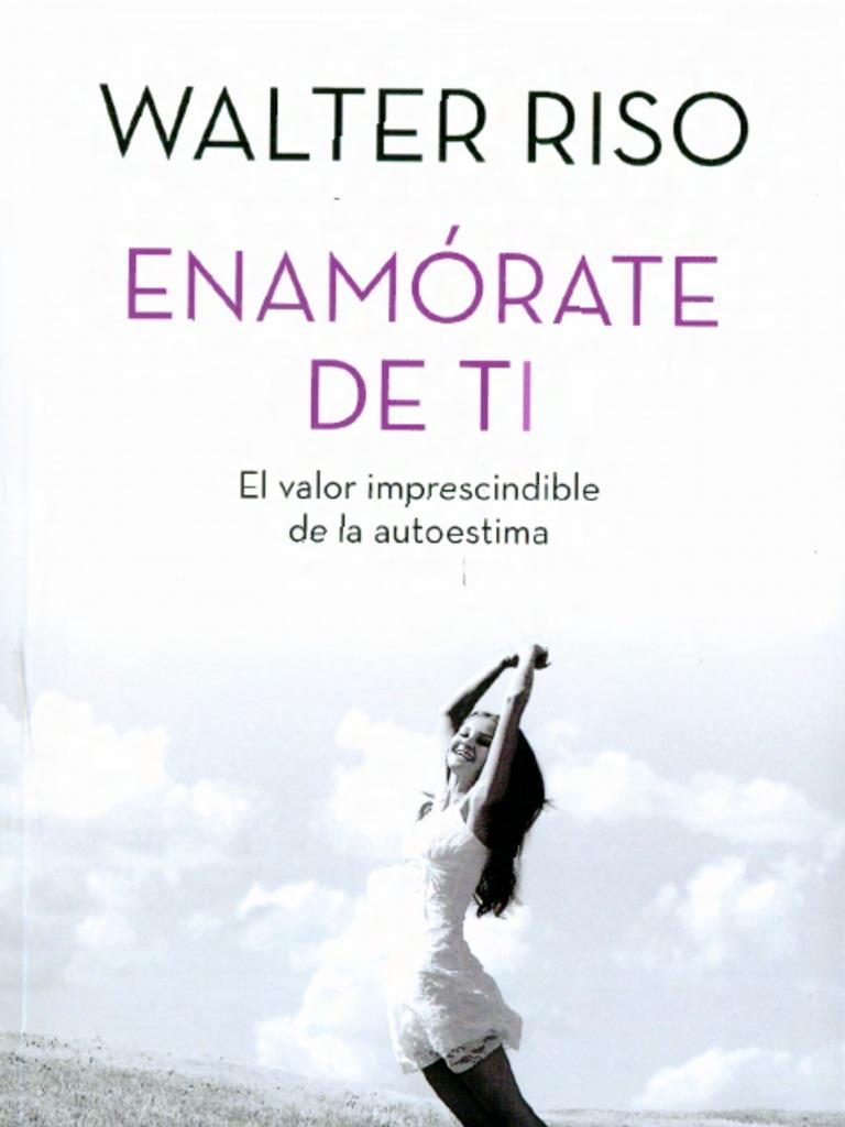 Enamorate de Ti: El valor de la autoestima – Walter Riso