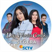 Biodata Lengkap Pemain Sinetron Dua Wanita Cantik SCTV