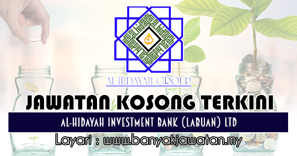 Jawatan Kosong 2018 di Al-Hidayah Investment Bank (Labuan) Ltd