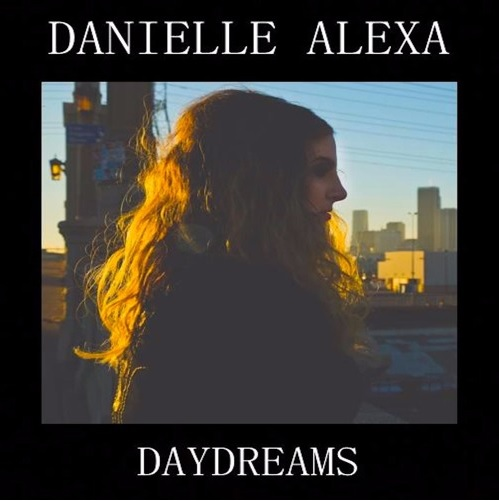 """Danielle Alexa releases pop/soul influenced song, """"DayDreams"""""""