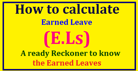 How to calculate Earned Leave (E.L) - A ready Reckoner to know the Earned Leaves Teachers will work in the Summer Holidays, they work during Election Times and also attend Inservice Trainings during holidays and they have to attend their duties many times during holidays. In that case they are provided wih Earned Leaves ELs . The teachers will not get the same number of ELs for the days they have worked . Here we are providing a formula to how to claculate the value of the ELs the employee is going to get, there is also a provision for the ready Reckoner of 49 Earned Leaves .how-to-calsulate-EL-earned-leave-ready-reckoner-to-know-earned-leave-for1-to-49-days/2017/07/how-to-calsulate-EL-earned-leave-ready-reckoner-to-know-earned-leave-for1-to-49-days.html