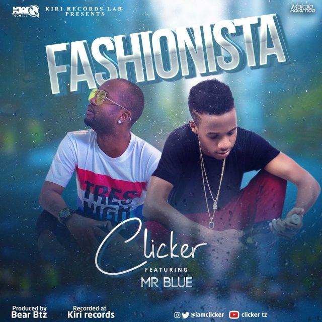 Clicker Ft. Mr Blue - Fashionista