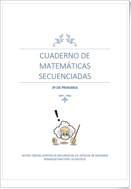 """""""Cuaderno de Matemáticas Secuenciadas de 3º de Primaria"""""""