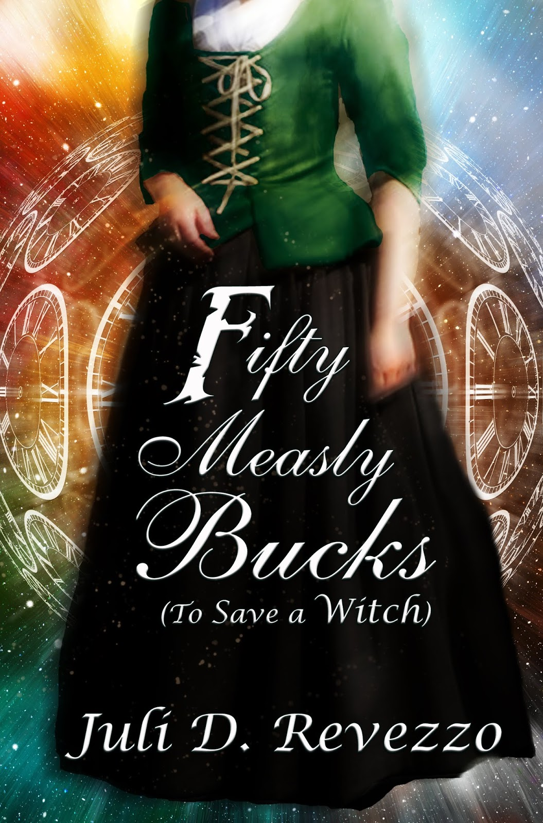 Fifty Measly Bucks (To Save A Witch) by Juli D. Revezzo, time travel, dark fantasy, suspense, Salem Witch Trials, New Adult suspense, Kindle Unlimited