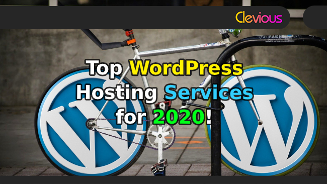 Top 14 WordPress Hosting Services for 2020! - Clevious