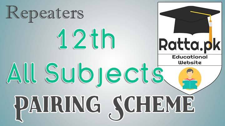 Inter Part 2 Pairng Scheme 2017 for Repeaters All Subjects - FSc/ICS 2nd year/12th