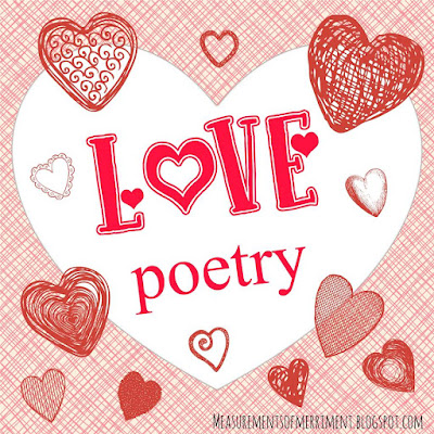 Monthly poetry challenge. February's theme: Love|  www.BakingInATornado.com | Graphic by Candice of Measurements of Merriment | #poetry #love