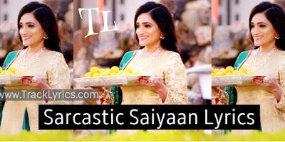 sarcastic-saiyaan-hindi-song-lyrics-by-archana-jain-2019