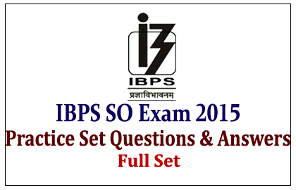 Practice Questions Set for IBPS Specialist Officers Exam 2015